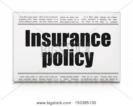 Insurance concept: newspaper headline Insurance Policy on White background, 3D rendering