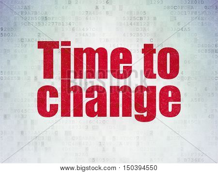 Time concept: Painted red word Time to Change on Digital Data Paper background