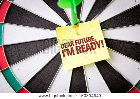 Dear Future, Im Ready!