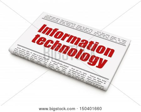 Information concept: newspaper headline Information Technology on White background, 3D rendering