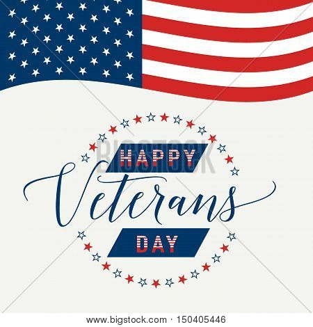 Vector illustration of waving American flag with lettering Happy Veterans Day. November 11 United state of America USA veterans day design old style. Veterans Day retro poster card celebration design