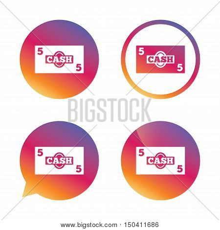 Cash sign icon. Money symbol. Coin and paper money. Gradient buttons with flat icon. Speech bubble sign. Vector
