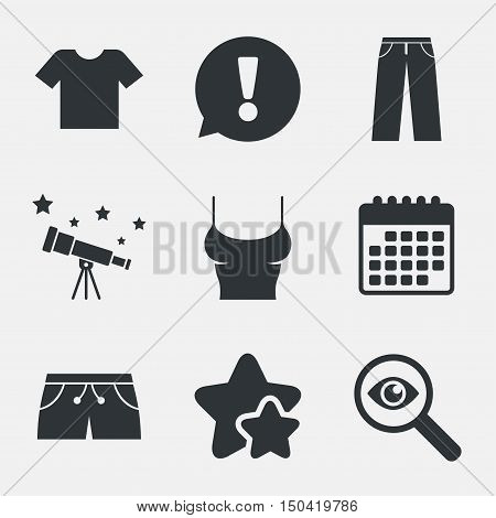 Clothes icons. T-shirt and pants with shorts signs. Swimming trunks symbol. Attention, investigate and stars icons. Telescope and calendar signs. Vector