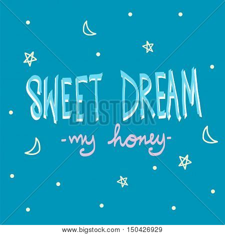 Sweet dream honey word illustration on blue background