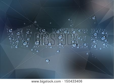 Transparent water drop on defocused polygonal background with text, 10 EPS