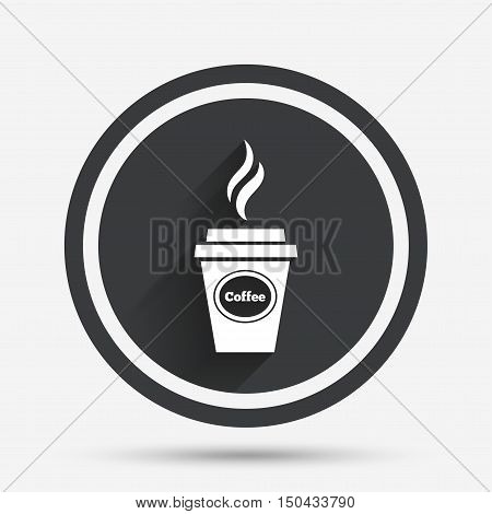Coffee glass sign icon. Hot coffee button. Hot drink with steam. Takeaway. Circle flat button with shadow and border. Vector