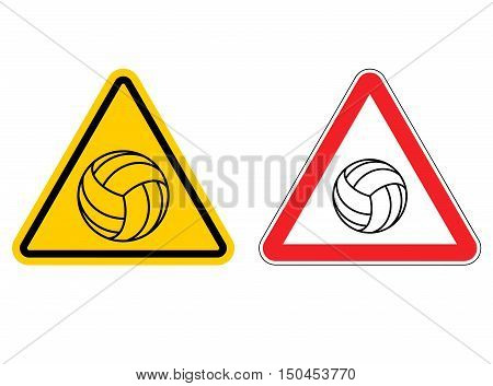 Warning Sign Volleyball Attention. Dangers Yellow Sign Game. Ball Is On Red Triangle. Set Of Road Si