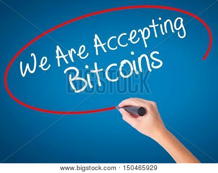 Women Hand Writing We Are Accepting Bitcoins With Black Marker On Visual Screen