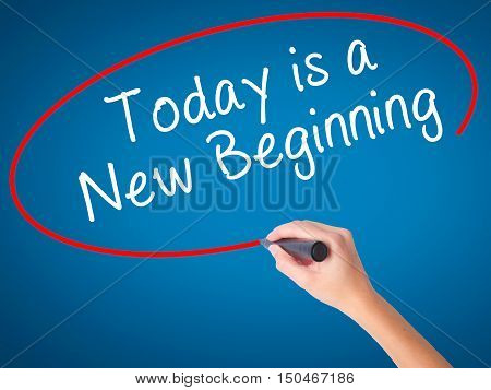 Women Hand Writing Today Is A New Beginning With Black Marker On Visual Screen