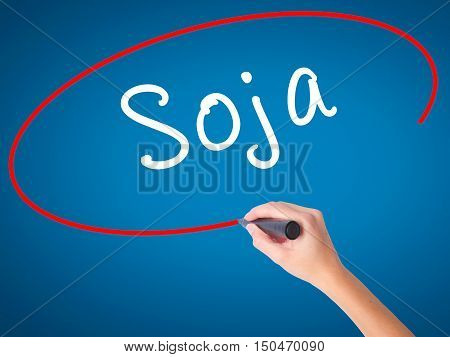 Women Hand Writing Soja (soybean In Portuguese) With Black Marker On Visual Screen