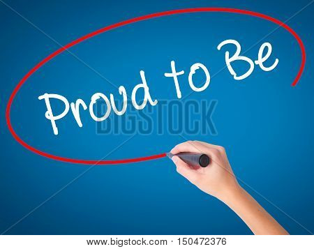 Women Hand Writing Proud To Be With Black Marker On Visual Screen