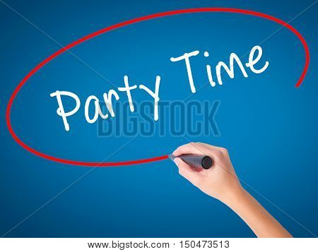 Women Hand Writing Party Time With Black Marker On Visual Screen