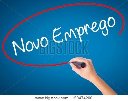 Women Hand Writing  Novo Emprego (new Job In Portuguese)   With Black Marker On Visual Screen