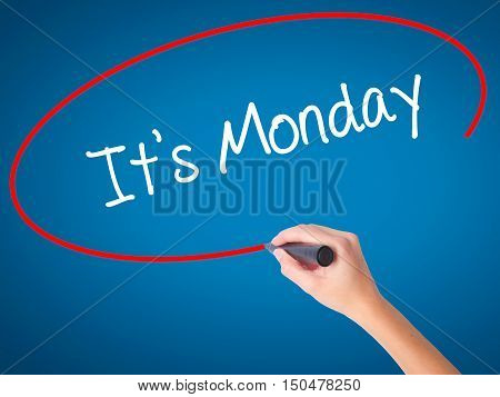 Women Hand Writing It's Monday With Black Marker On Visual Screen