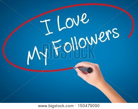 Women Hand Writing I Love My Followers With Black Marker On Visual Screen.