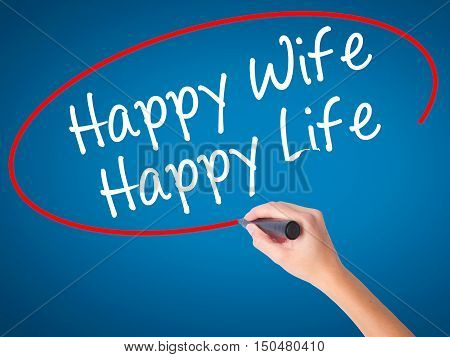 Women Hand Writing Happy Wife Happy Life With Black Marker On Visual Screen