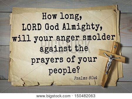 TOP-1000.  Bible verses from Psalms. How long, LORD God Almighty, will your anger smolder against the prayers of your people?