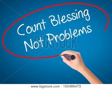 Women Hand Writing Count Blessing Not Problems With Black Marker On Visual Screen