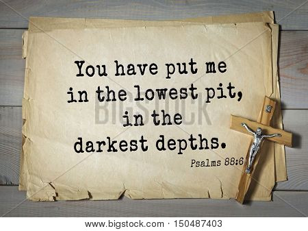 TOP-1000.  Bible verses from Psalms. You have put me in the lowest pit, in the darkest depths.