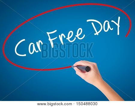 Women Hand Writing Car Free Day With Black Marker On Visual Screen