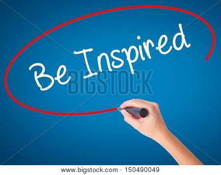 Women Hand Writing Be Inspired With Black Marker On Visual Screen