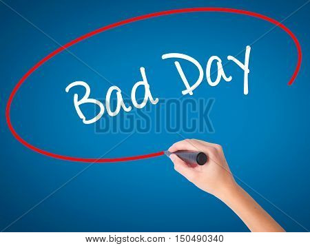 Women Hand Writing Bad Day  With Black Marker On Visual Screen