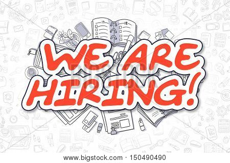 Red Word - We Are Hiring. Business Concept with Doodle Icons. We Are Hiring - Hand Drawn Illustration for Web Banners and Printed Materials.