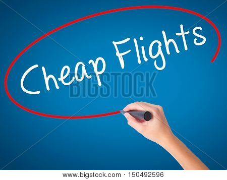 Women Hand Writing Cheap Flights With Black Marker On Visual Screen