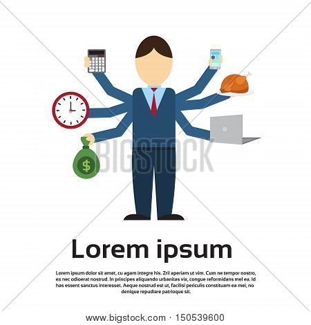Busy Business Man With Many Hands Multitasking Overworked Flat Vector Illustration