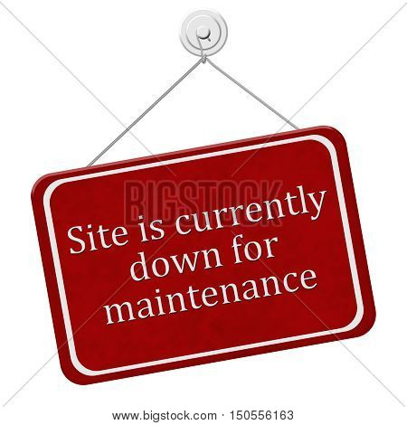 Site is currently down for maintenance A red and white sign with the words Site is currently down for maintenance isolated on a white background 3D Illustration