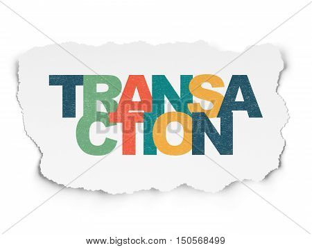Money concept: Painted multicolor text Transaction on Torn Paper background