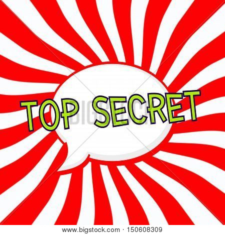 Top secret Speech bubbles Green wording on Striped sun red-white background