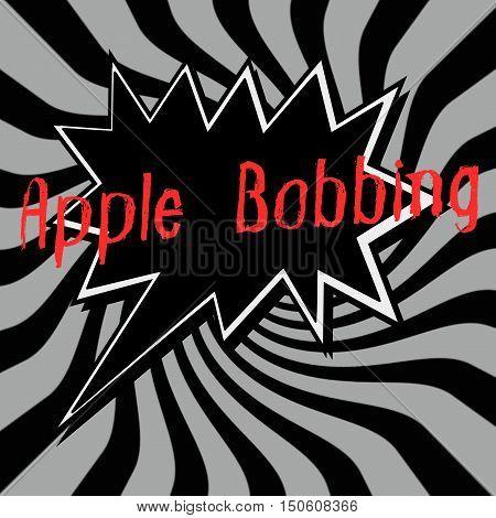 Apple Bobbing Speech bubbles wording on Striped sun black-gray background