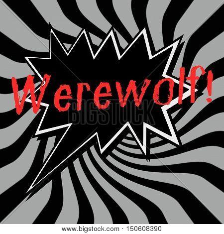 Werewolf Speech bubbles wording on Striped sun black-gray background