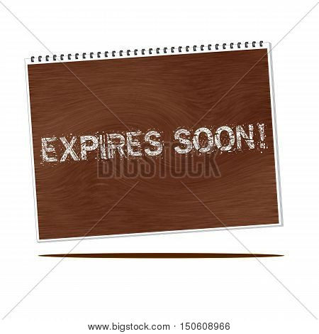 expires soon white wording on Notebook wood background