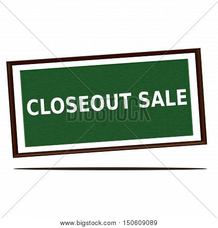 closeout sale white wording on Green wood background
