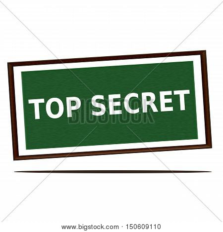 top secret white wording on Green wood background
