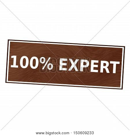 one hundred percent expert white wording on Brown wood background
