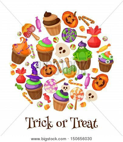 Trick or Treat. Traditional sweets and candies for holiday Halloween. Muffins, cupcakes, cakes decorated in Halloween style . Round banner isolated on white background. Retro cartoon style vector illustration.