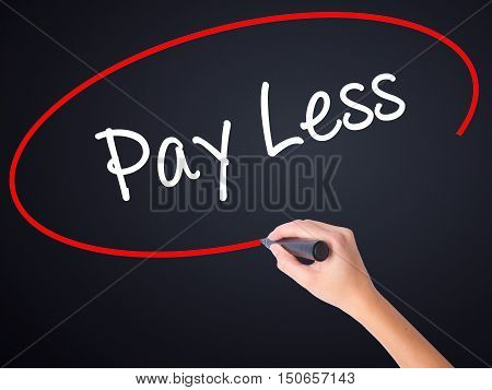 Woman Hand Writing Pay Less  With A Marker Over Transparent Board