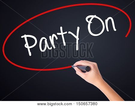 Woman Hand Writing Party On With A Marker Over Transparent Board