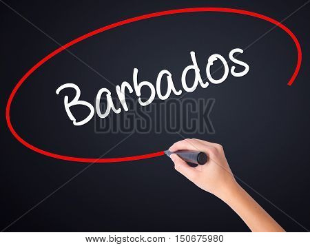 Woman Hand Writing Barbados  With A Marker Over Transparent Board