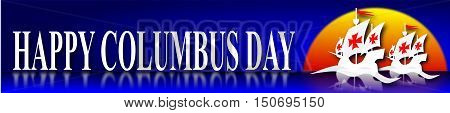 Columbus day, blue banner with ships, sunset and text