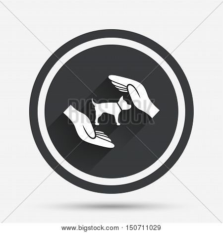Protection of animals pets sign icon. Hands protect dog symbol. Shelter for dogs. Animals insurance. Circle flat button with shadow and border. Vector