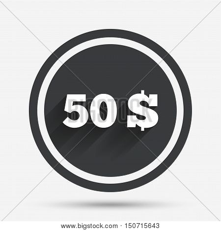 50 Dollars sign icon. USD currency symbol. Money label. Circle flat button with shadow and border. Vector