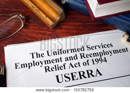 The Uniformed Services Employment and Reemployment Relief Act of 1994 (USERRA)