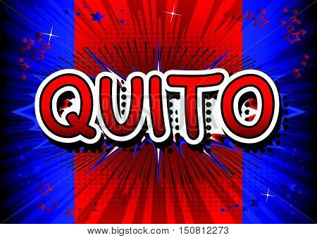 Quito - Comic book style text on comic book abstract background.