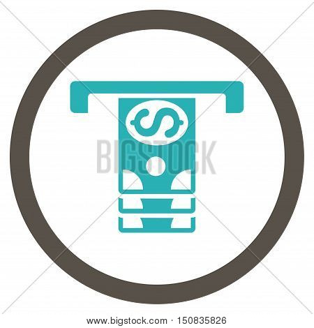 Banknotes Withdraw vector bicolor rounded icon. Image style is a flat icon symbol inside a circle, grey and cyan colors, white background.