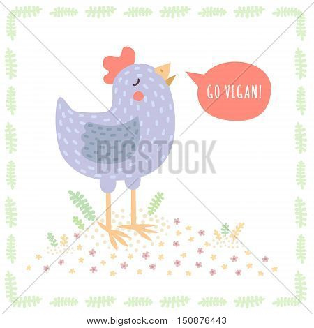 Cute blue vector hen with a speech bubble (Go vegan!). Cruelty free life illustration.