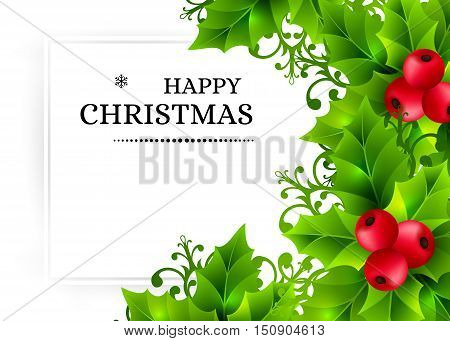 Christmas background with holly leaves, red holly berries and ornamental snowflakes. Winter holiday poster with decorations and greeting text. Horizontal vector illustration.